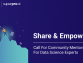 Share & Empower – Time to take our community to the next level